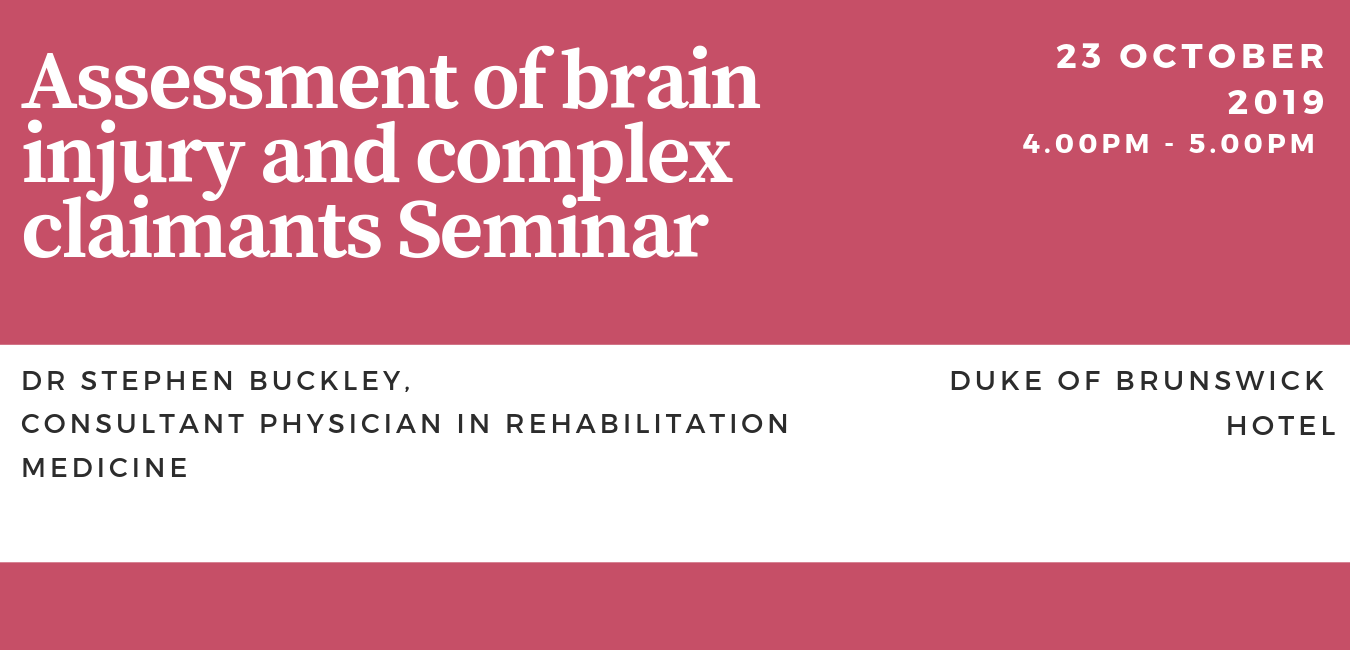 Assessment of brain injury and complex claimants Seminar
