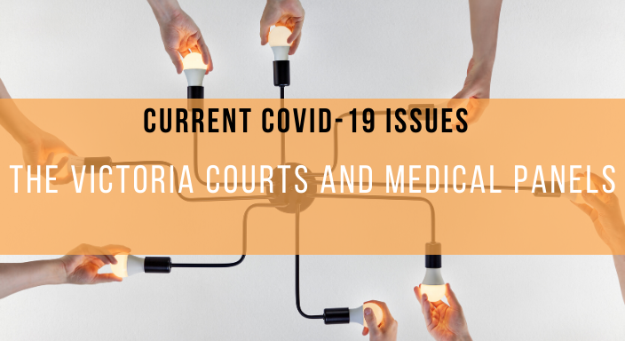 Webcast  - Current COVID-19 Issues: Victoria Courts and Medical Panels