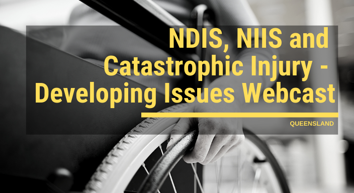 NDIS, NIIS and Catastrophic Injury - Developing Issues
