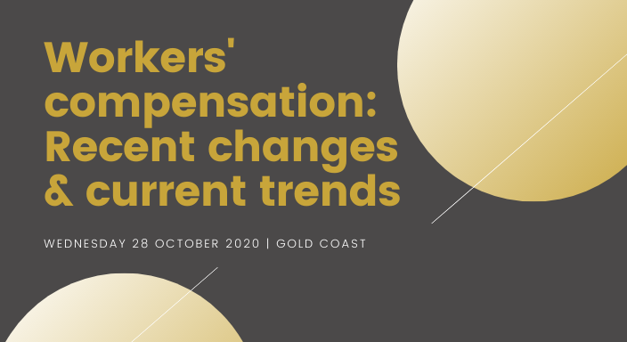 Gold Coast : Workers' compensation: Recent changes & current trends breakfast seminar