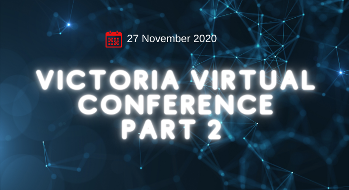 Victoria Virtual Conference - Part 2 only
