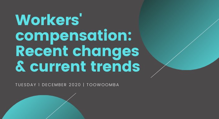 Toowoomba Workers' compensation: recent changes & current trends seminar