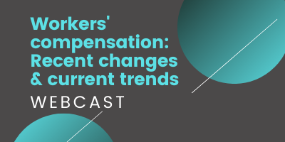 Worker's Compensation Recent Changes and Current Trends Webcast